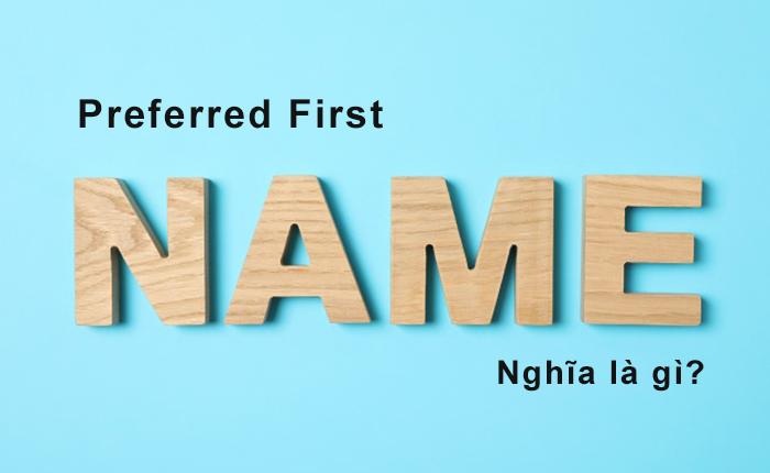 preferred first name là gì