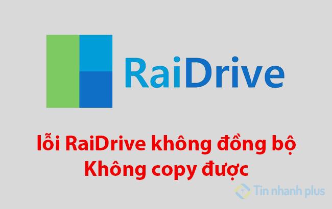 lỗi raidrive không thể đồng bộ