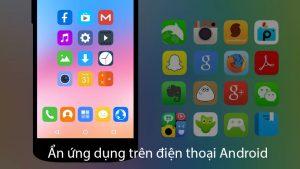 ẩn ứng dụng trên điện thoại android