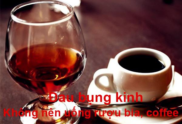đau bụng kinh không nên uống rượu bia, coffee