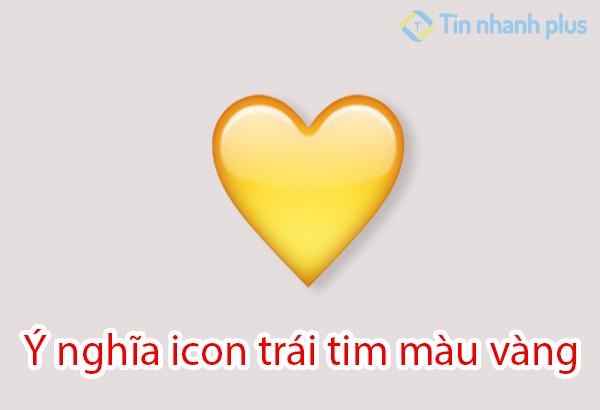 ý nghĩa icon trái tim màu vàng