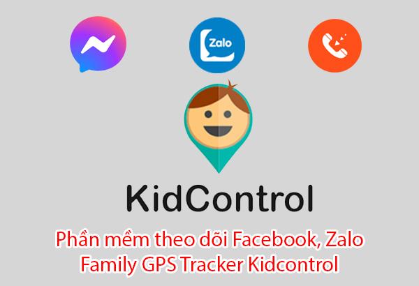 phần mềm theo dõi facebook zalo Family GPS Tracker Kidcontrol