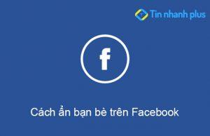 cách ẩn bạn bè trên facebook