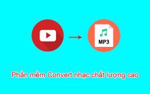 Phần mềm Convert nhạc chất lượng cao