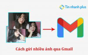 cách gửi nhiều ảnh qua gmail