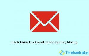 cách kiểm tra email có tồn tại hay không