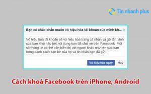 Cách khoá Facebook trên iPhone, Android