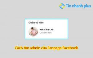 cách tìm admin fanpage facebook