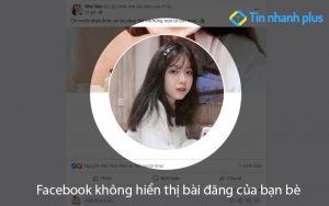 facebook không hiển thị bài đăng của bạn bè