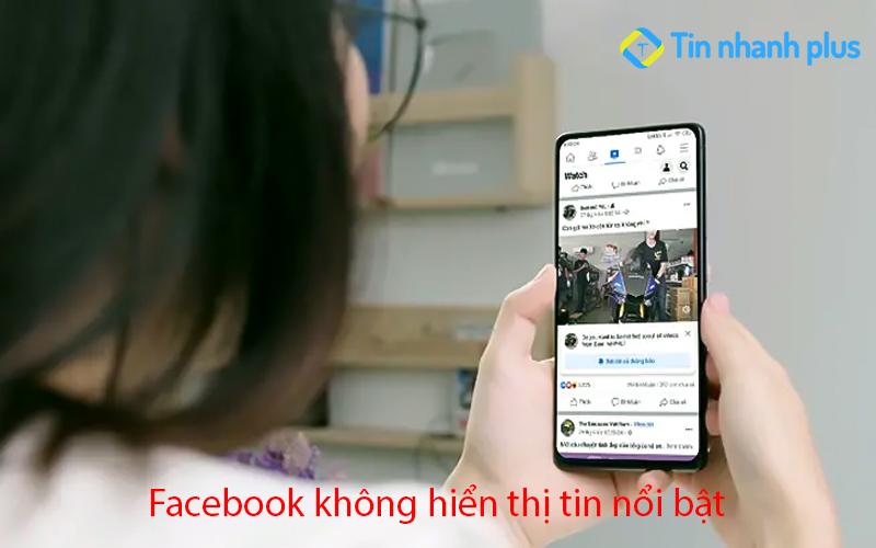 facebook không hiển thị tin nổi bật trên bản tin