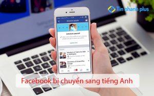 Facebook bị chuyển sang tiếng Anh